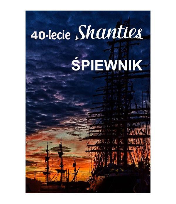 """Śpiewnik żeglarski """"40 lecie Shanties"""""""